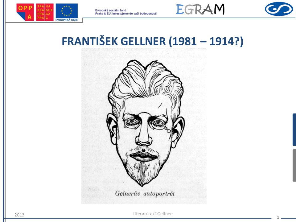 EGRAMEGRAM FRANTIŠEK GELLNER (1981 – 1914?) 2013 Literatura/F.Gellner 1