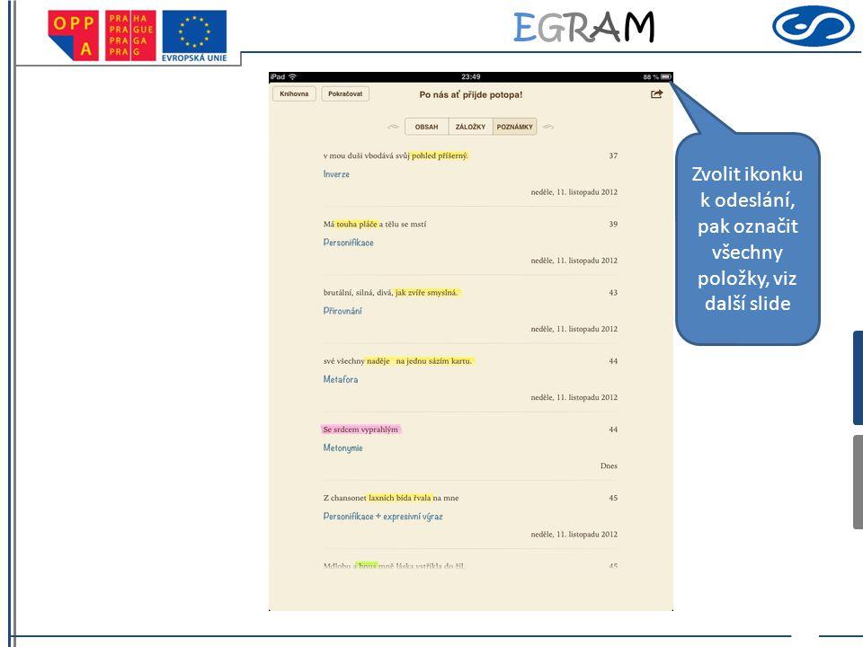 EGRAMEGRAM Označení zvolených poznámek Zvolit způsob sdílení – odeslání mailem