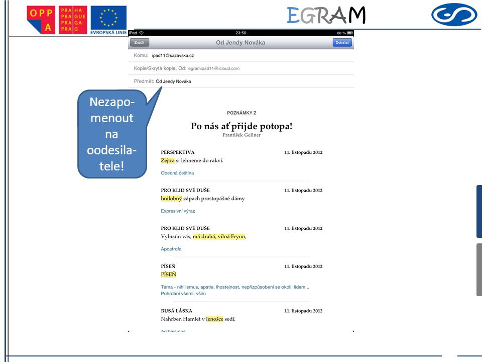 EGRAMEGRAM 10 Děkuji za pozornost Literatura/F.Gellner 2013