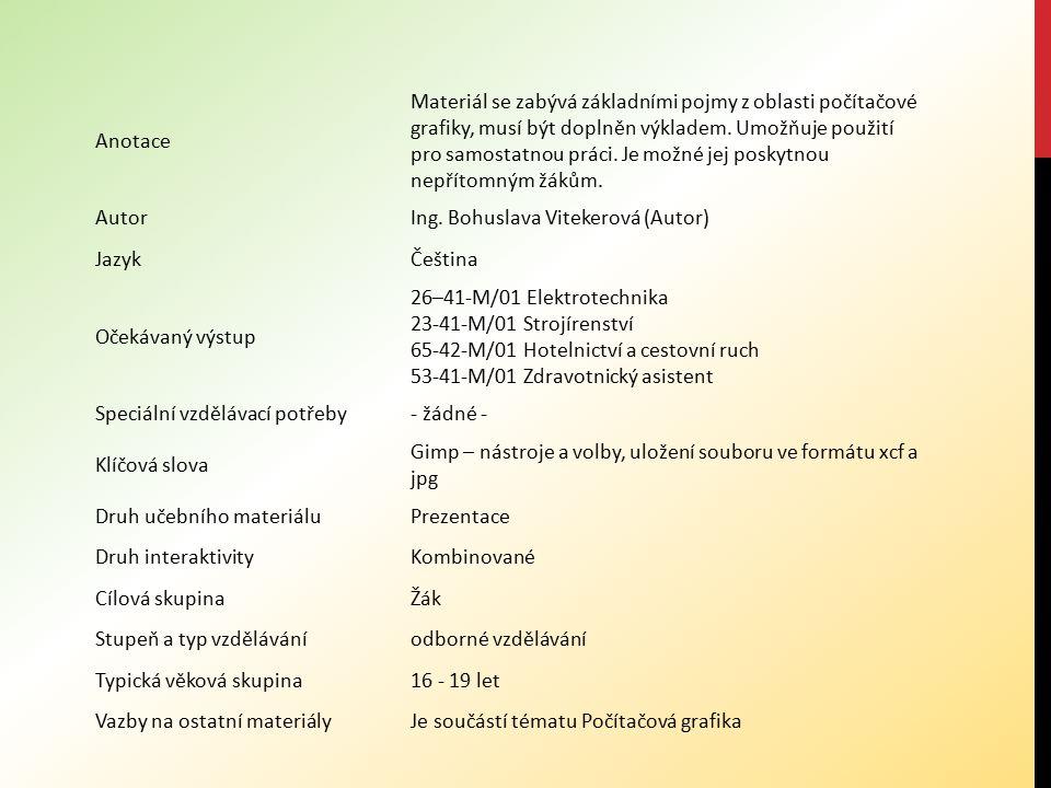 GIMP – CVIČENÍ 2 (MALÁ NÁPOVĚDA) Mísení, Vyplňování barevným přechodem