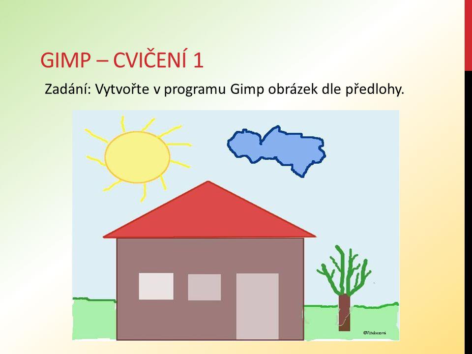GIMP – CVIČENÍ 1 Postup: Otevřete v programu Gimp nový soubor, velikost 800 x 600 px, vyplnit barvou pozadí (bílou).