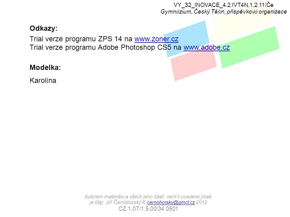 Autorem materiálu a všech jeho částí, není-li uvedeno jinak, je Mgr. Jiří Černohorský © cernohorsky@gmct.cz 2012cernohorsky@gmct.cz CZ.1.07/1.5.00/34.