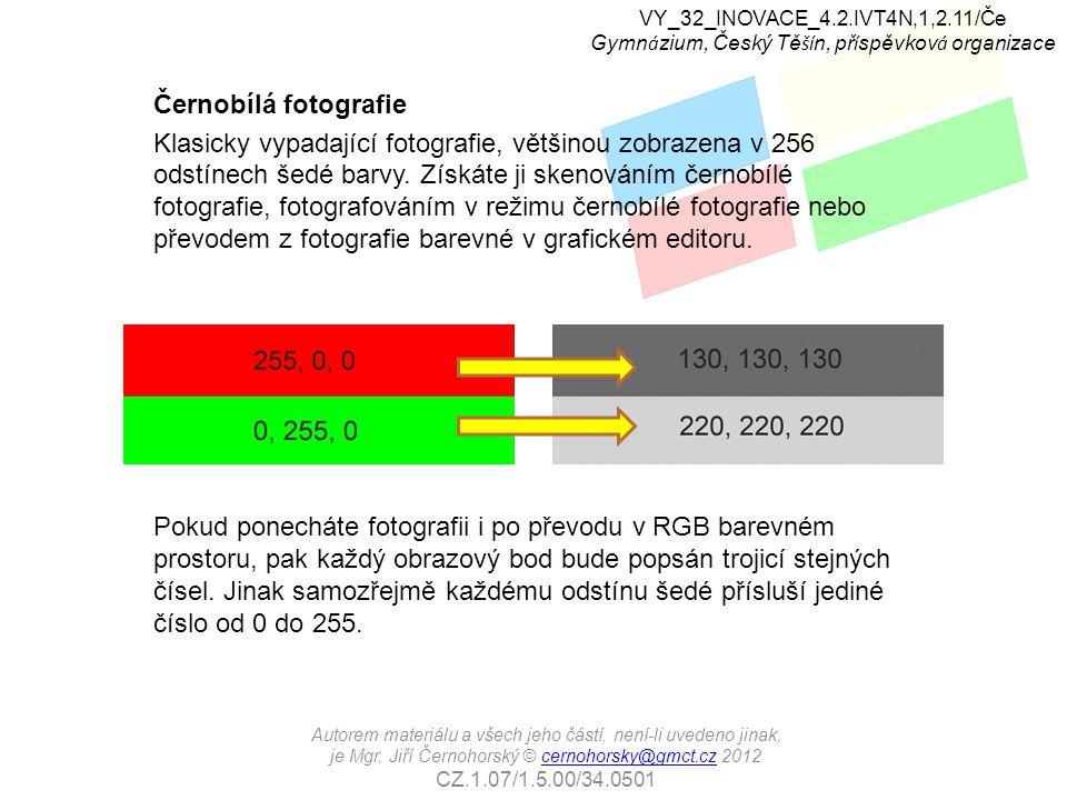 Odbarvení, desaturace Volba Saturace, sytost umožňuje u většiny editorů nastavit hodnotu na nulu a získat tak černobílou fotografii.
