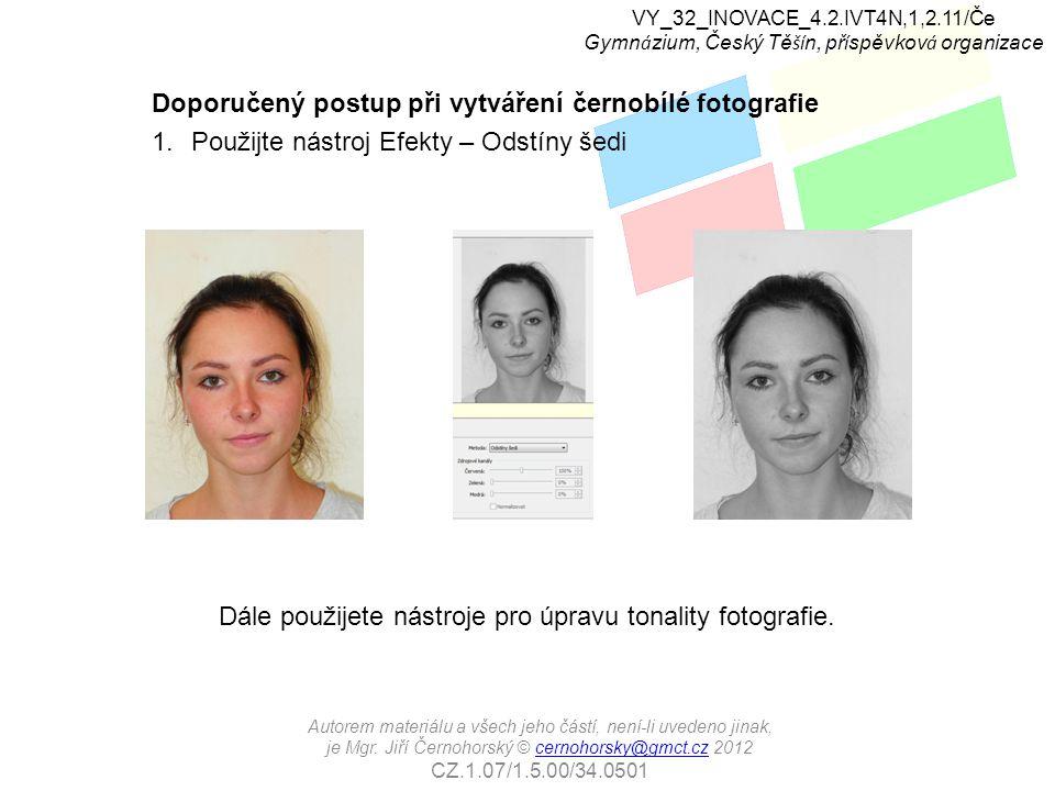 Doporučený postup při vytváření černobílé fotografi 2.