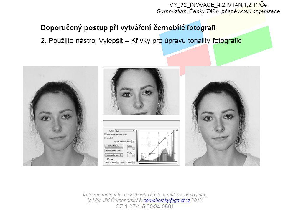 Doporučený postup při vytváření černobílé fotografi 2. Použijte nástroj Vylepšit – Křivky pro úpravu tonality fotografie VY_32_INOVACE_4.2.IVT4N,1,2.1