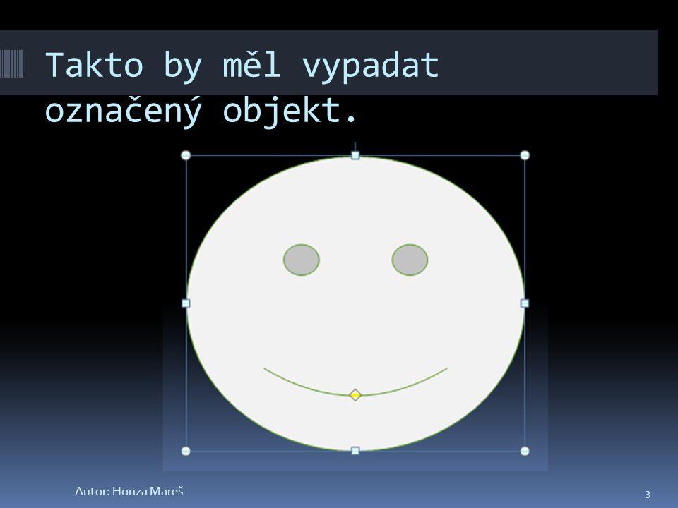 Takto by měl vypadat označený objekt. 3 Autor: Honza Mareš