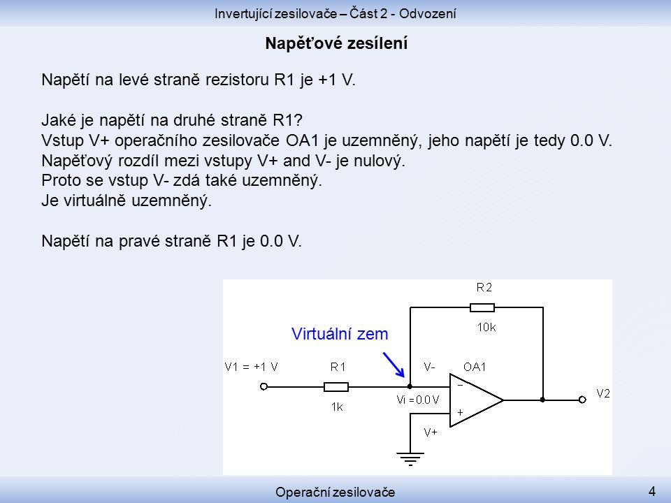 Napětí na levé straně rezistoru R1 je +1 V. Jaké je napětí na druhé straně R1.