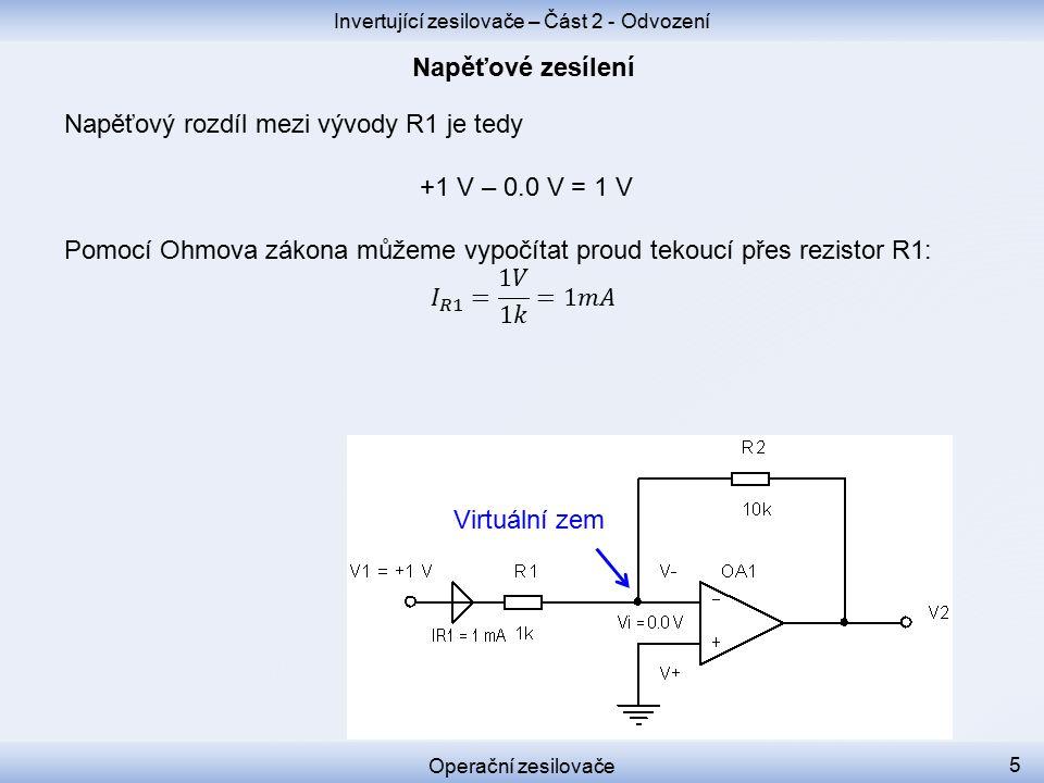 Invertující zesilovače – Část 2 - Odvození Operační zesilovače 5 Virtuální zem