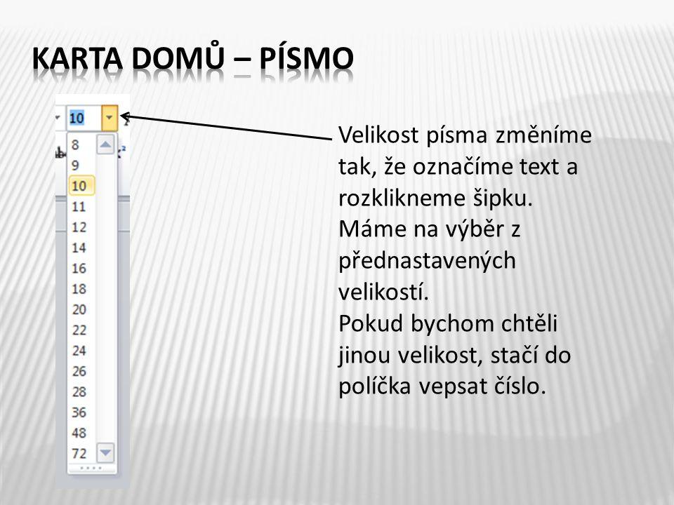 Velikost písma změníme tak, že označíme text a rozklikneme šipku.