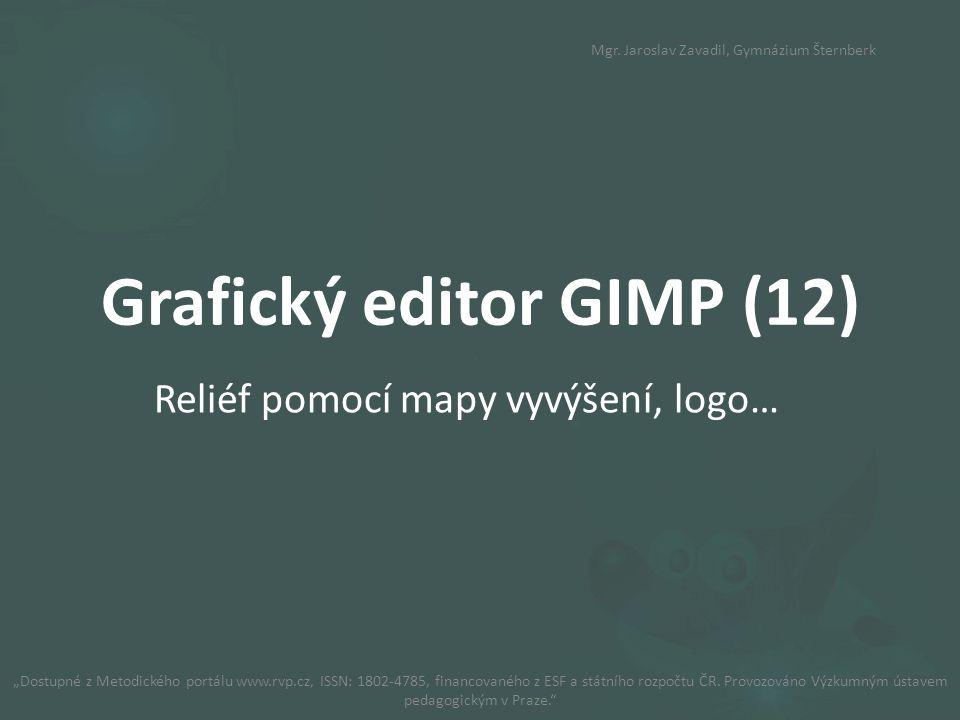 """Grafický editor GIMP (12) Reliéf pomocí mapy vyvýšení, logo… """"Dostupné z Metodického portálu www.rvp.cz, ISSN: 1802-4785, financovaného z ESF a státního rozpočtu ČR."""