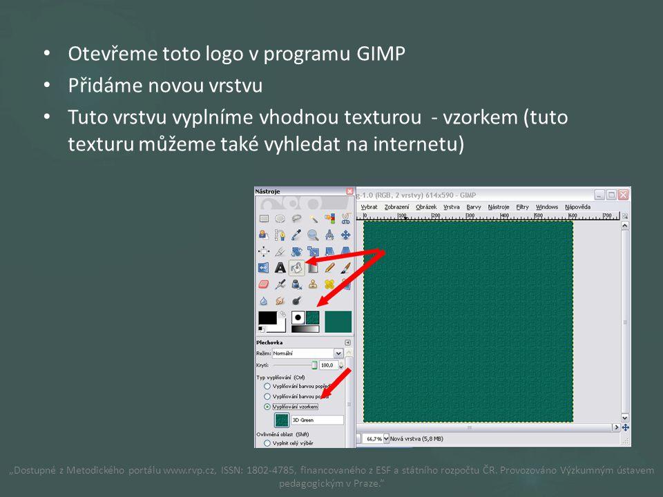 """Otevřeme toto logo v programu GIMP Přidáme novou vrstvu Tuto vrstvu vyplníme vhodnou texturou - vzorkem (tuto texturu můžeme také vyhledat na internetu) """"Dostupné z Metodického portálu www.rvp.cz, ISSN: 1802-4785, financovaného z ESF a státního rozpočtu ČR."""