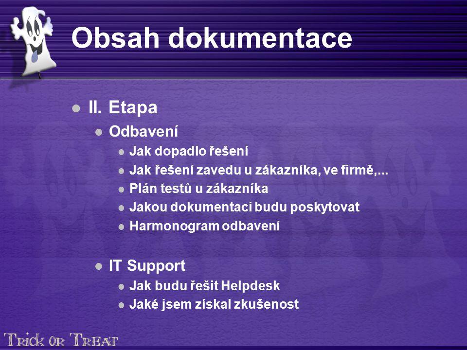 Obsah dokumentace II. Etapa Odbavení Jak dopadlo řešení Jak řešení zavedu u zákazníka, ve firmě,...