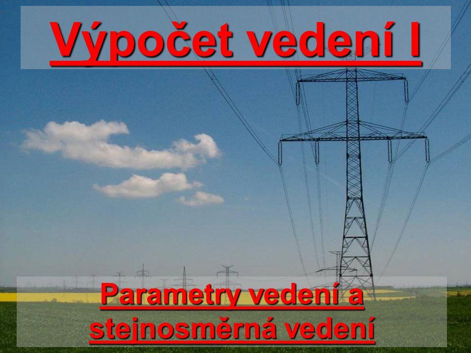 Elektrické parametry venkovního vedení Jaké jsou parametry vedení: .