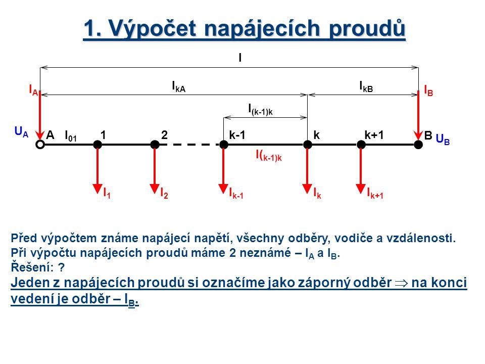 1. Výpočet napájecích proudů Před výpočtem známe napájecí napětí, všechny odběry, vodiče a vzdálenosti. Při výpočtu napájecích proudů máme 2 neznámé –