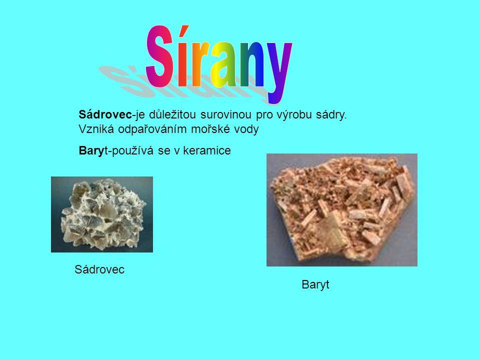 Sádrovec-je důležitou surovinou pro výrobu sádry. Vzniká odpařováním mořské vody Baryt-používá se v keramice Sádrovec Baryt