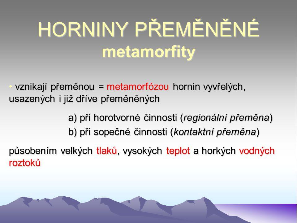 KRYSTALICKÉ BŘIDLICE Vznik: z usazených hornin Složení: křemen, živec, slída + nové nerosty (např.