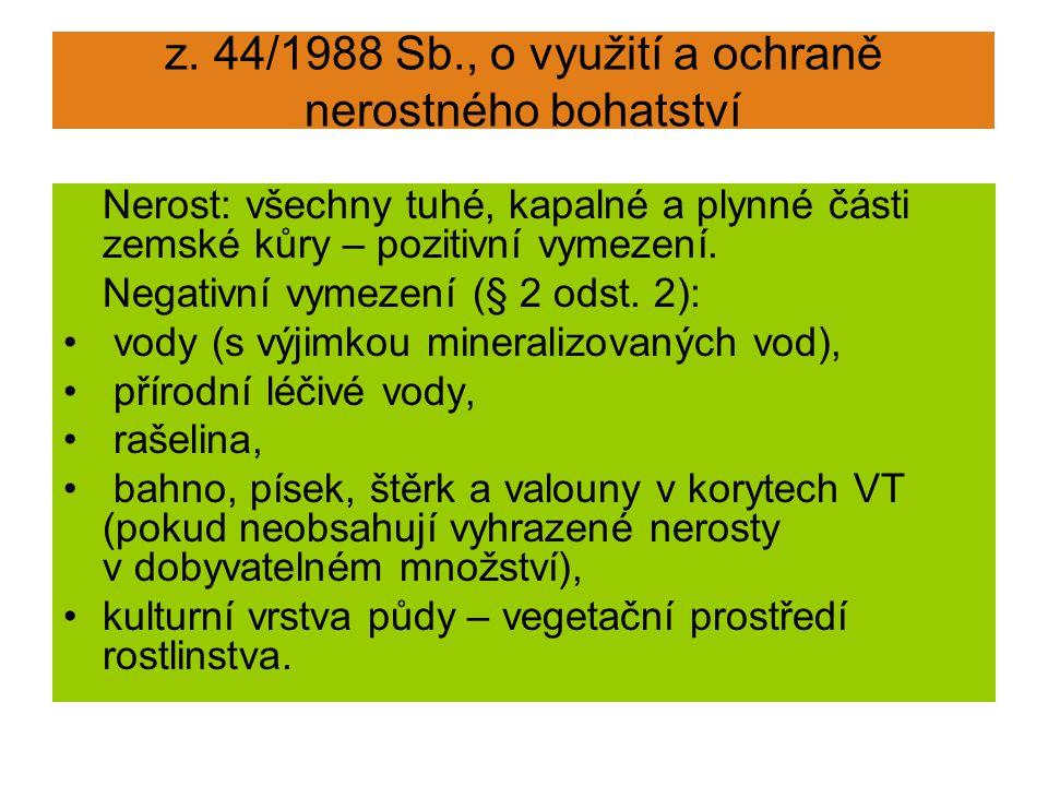 z. 44/1988 Sb., o využití a ochraně nerostného bohatství Nerost: všechny tuhé, kapalné a plynné části zemské kůry – pozitivní vymezení. Negativní vyme