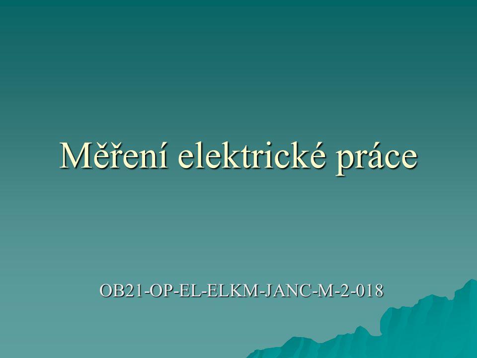 Měření elektrické práce OB21-OP-EL-ELKM-JANC-M-2-018