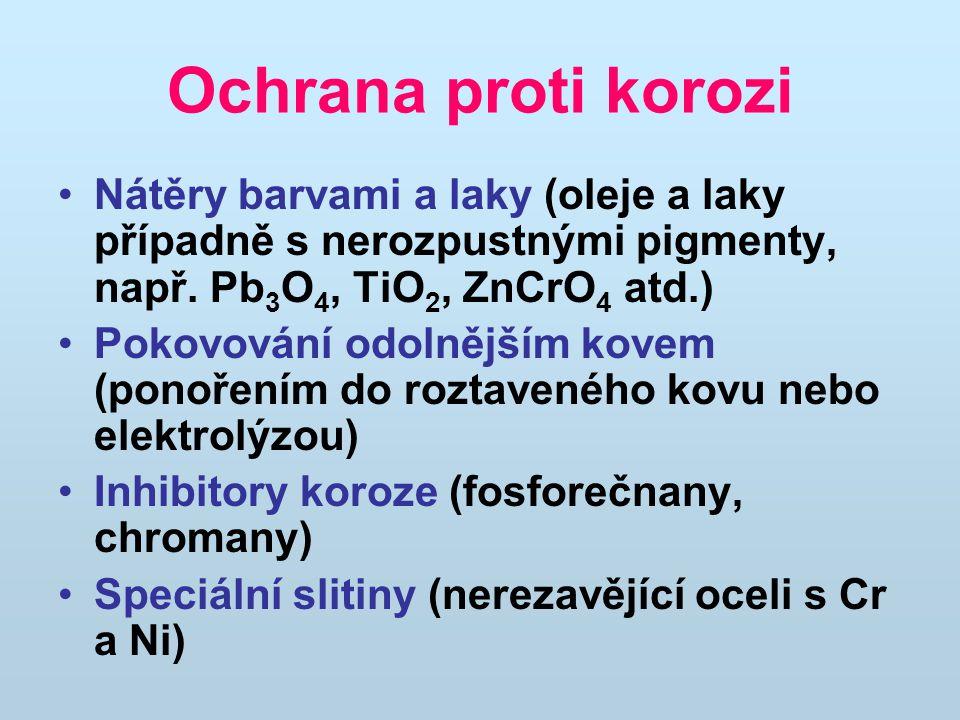 Ochrana proti korozi Nátěry barvami a laky (oleje a laky případně s nerozpustnými pigmenty, např.