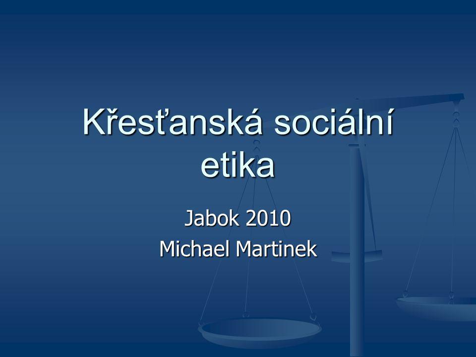 Křesťanská sociální etika Jabok 2010 Michael Martinek