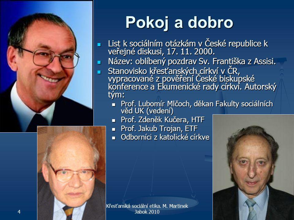 Pokoj a dobro List k sociálním otázkám v České republice k veřejné diskusi, 17.