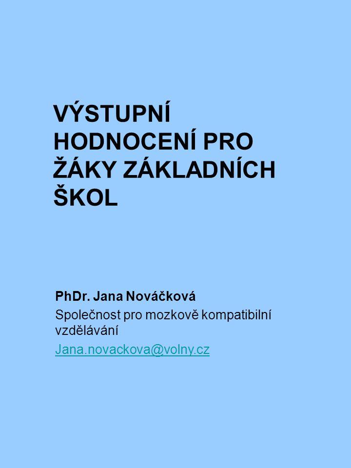 VÝSTUPNÍ HODNOCENÍ PRO ŽÁKY ZÁKLADNÍCH ŠKOL PhDr.