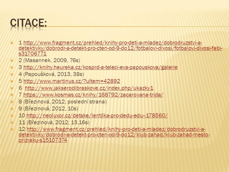  1 http://www.fragment.cz/prehled/knihy-pro-deti-a-mladez/dobrodruzstvi-a- detektivky/dobrodr-a-detekt-pro-cten-od-9-do12/fotbalovi-divosi/fotbalovi-