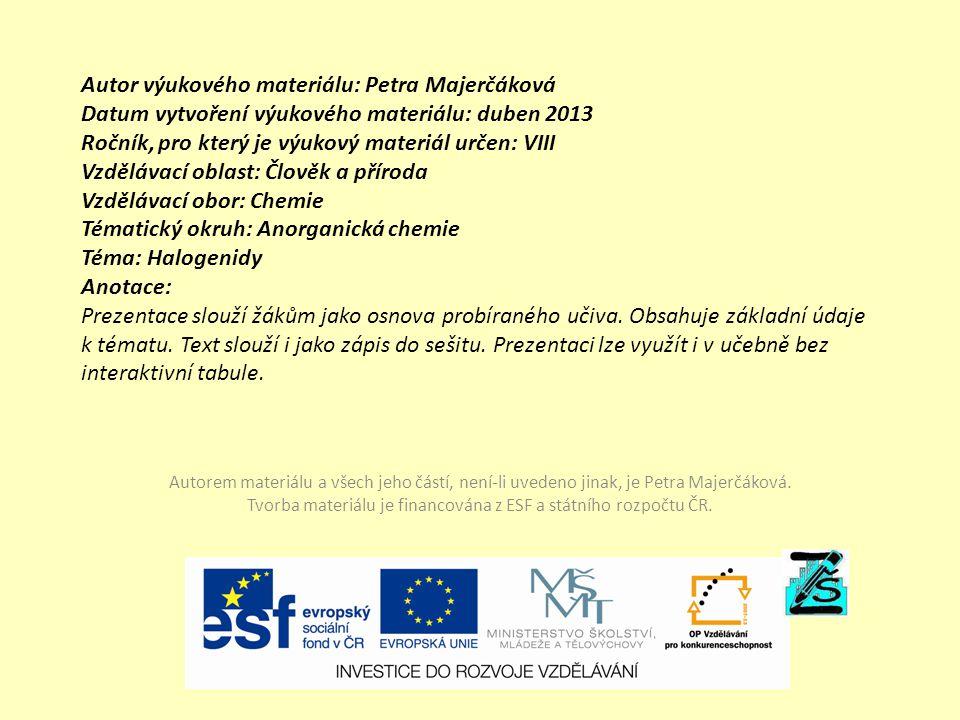 Autor výukového materiálu: Petra Majerčáková Datum vytvoření výukového materiálu: duben 2013 Ročník, pro který je výukový materiál určen: VIII Vzděláv