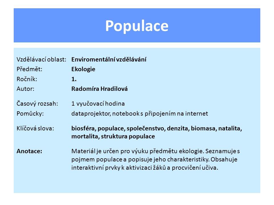 Populace Vzdělávací oblast:Enviromentální vzdělávání Předmět:Ekologie Ročník:1.