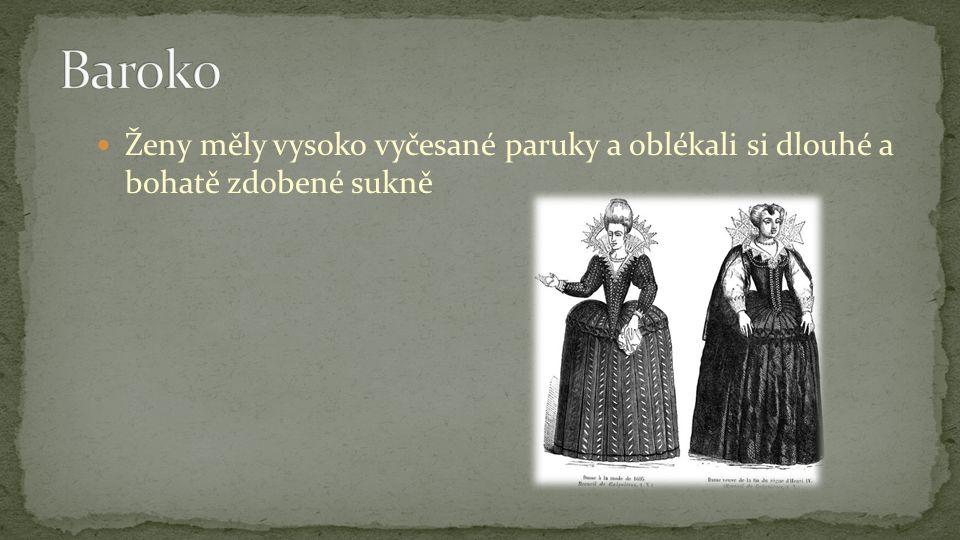 Ženy měly vysoko vyčesané paruky a oblékali si dlouhé a bohatě zdobené sukně