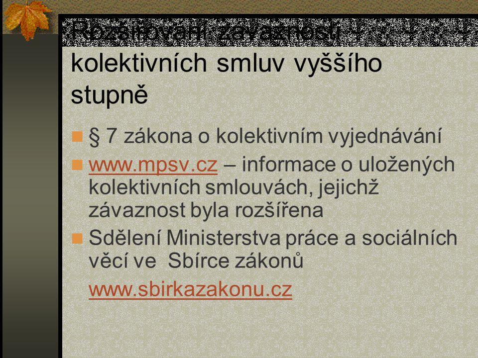 Rozšiřování závaznosti kolektivních smluv vyššího stupně § 7 zákona o kolektivním vyjednávání www.mpsv.cz – informace o uložených kolektivních smlouvá