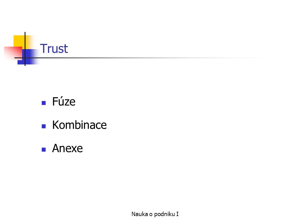 Nauka o podniku I Trust Fúze Kombinace Anexe