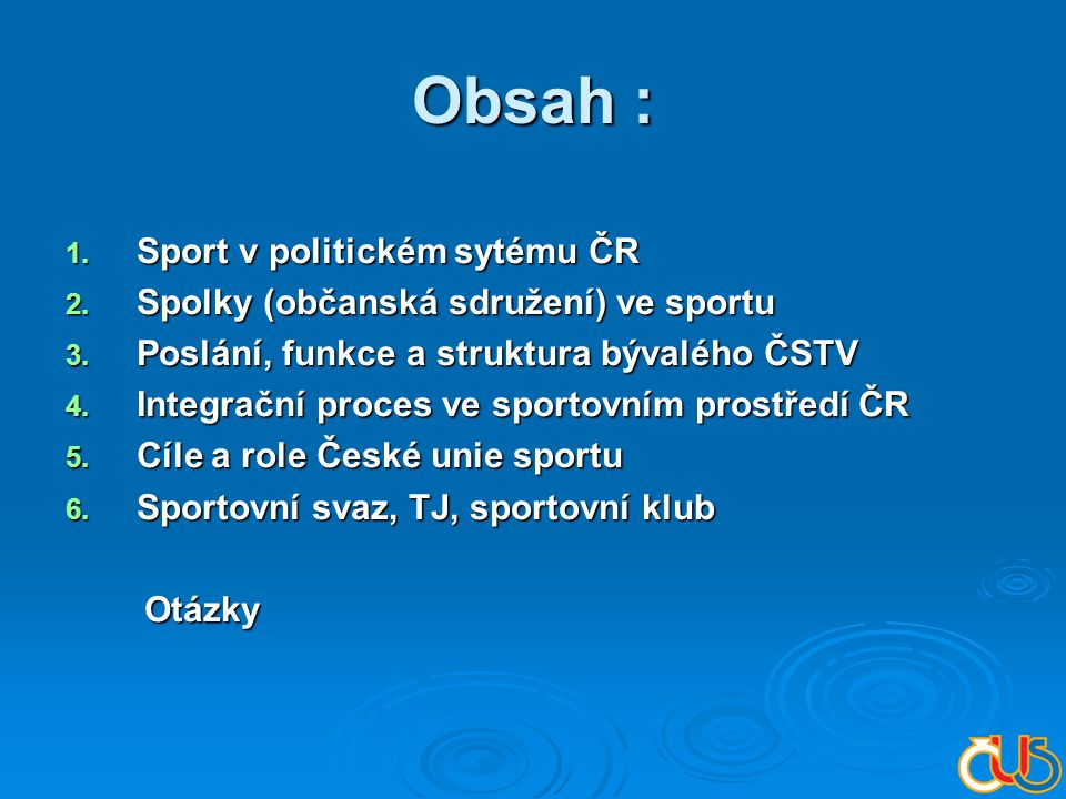 Obsah : 1.Sport v politickém sytému ČR 2. Spolky (občanská sdružení) ve sportu 3.