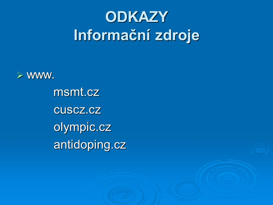 ODKAZY Informační zdroje  www.