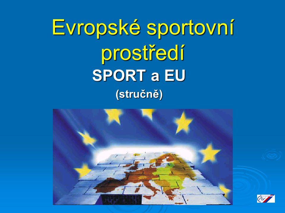 Evropské sportovní prostředí SPORT a EU (stručně)