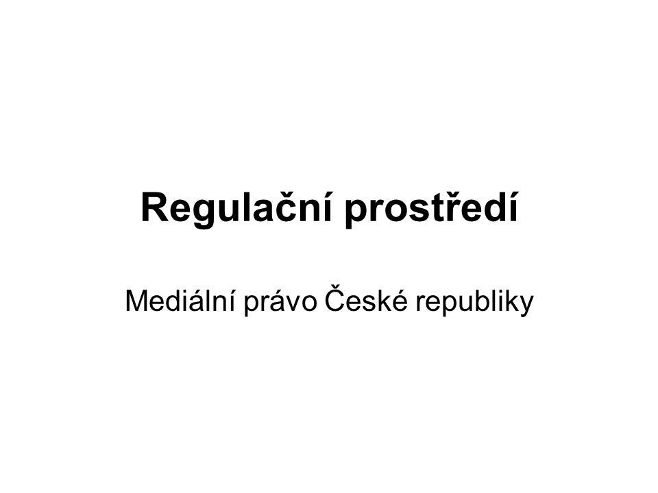 Regulační prostředí Mediální právo České republiky