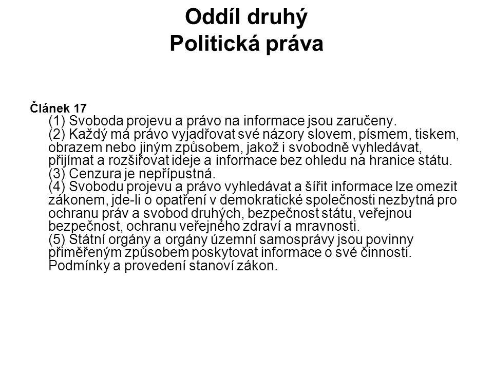 Oddíl druhý Politická práva Článek 17 (1) Svoboda projevu a právo na informace jsou zaručeny.