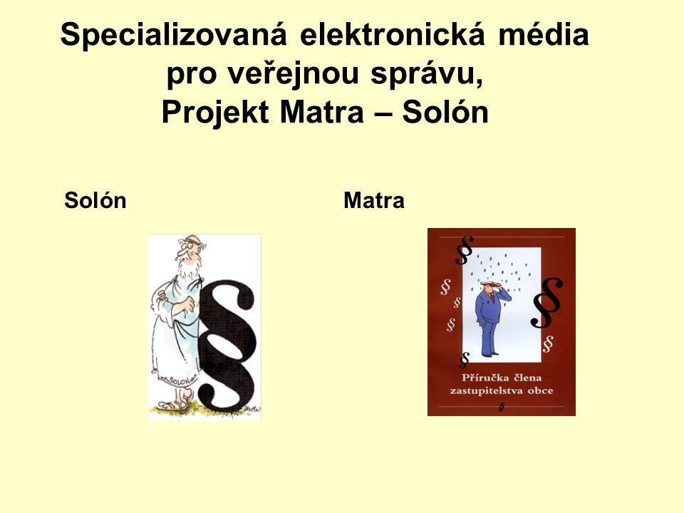 Specializovaná elektronická média pro veřejnou správu, Projekt Matra – Solón Solón Matra