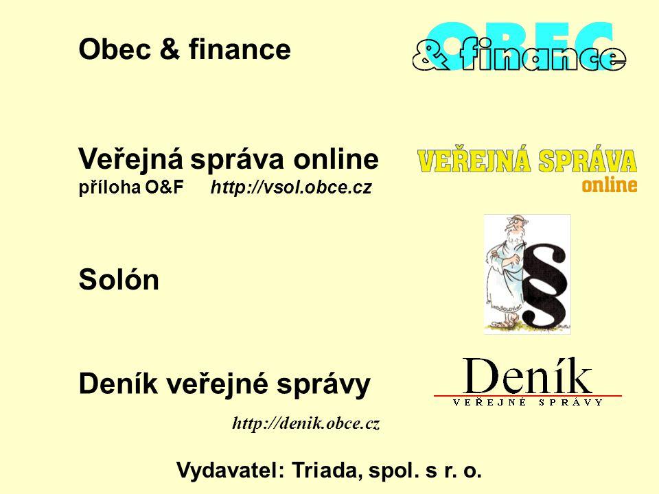 Solón Deník veřejné správy http://denik.obce.cz Vydavatel: Triada, spol.
