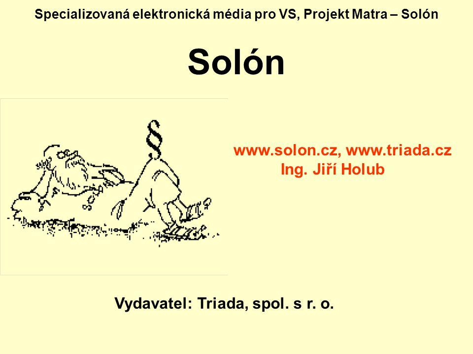 Specializovaná elektronická média pro VS, Projekt Matra – Solón Solón Vydavatel: Triada, spol.
