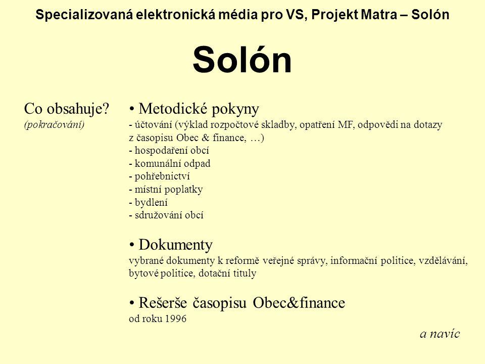 Specializovaná elektronická média pro VS, Projekt Matra – Solón Solón Co obsahuje.