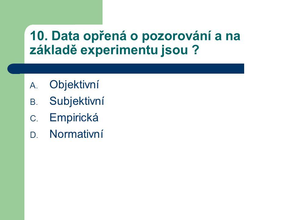 10.Data opřená o pozorování a na základě experimentu jsou .