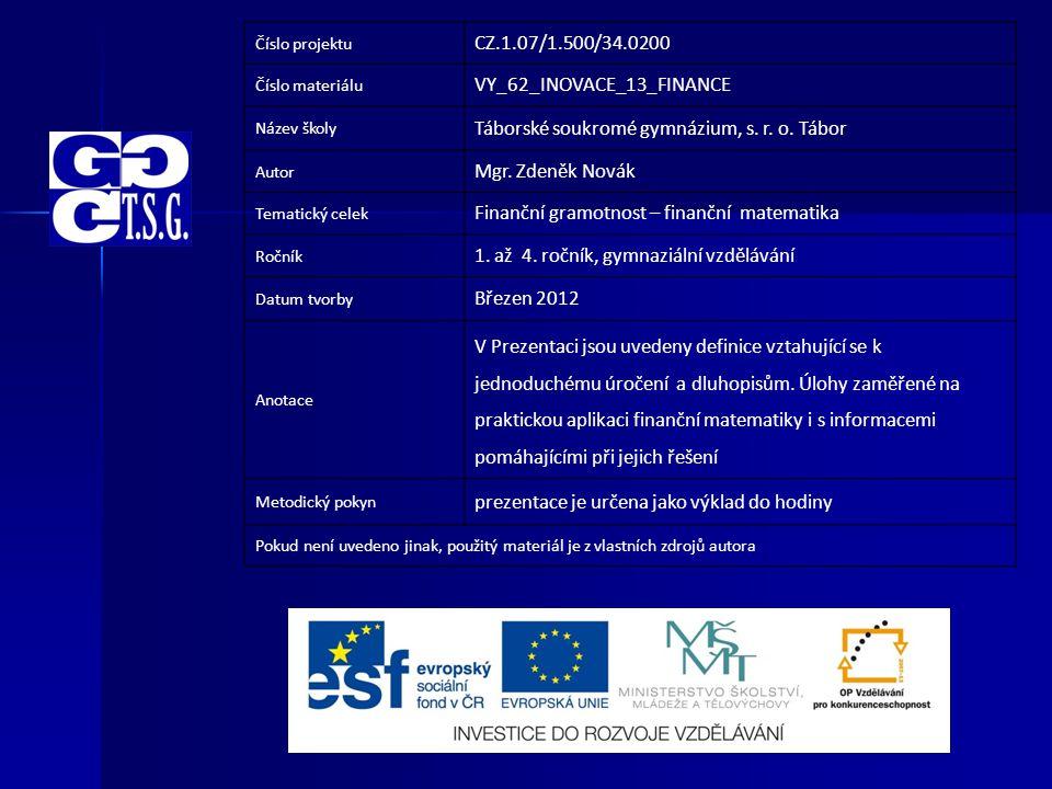Číslo projektu CZ.1.07/1.500/34.0200 Číslo materiálu VY_62_INOVACE_13_FINANCE Název školy Táborské soukromé gymnázium, s.