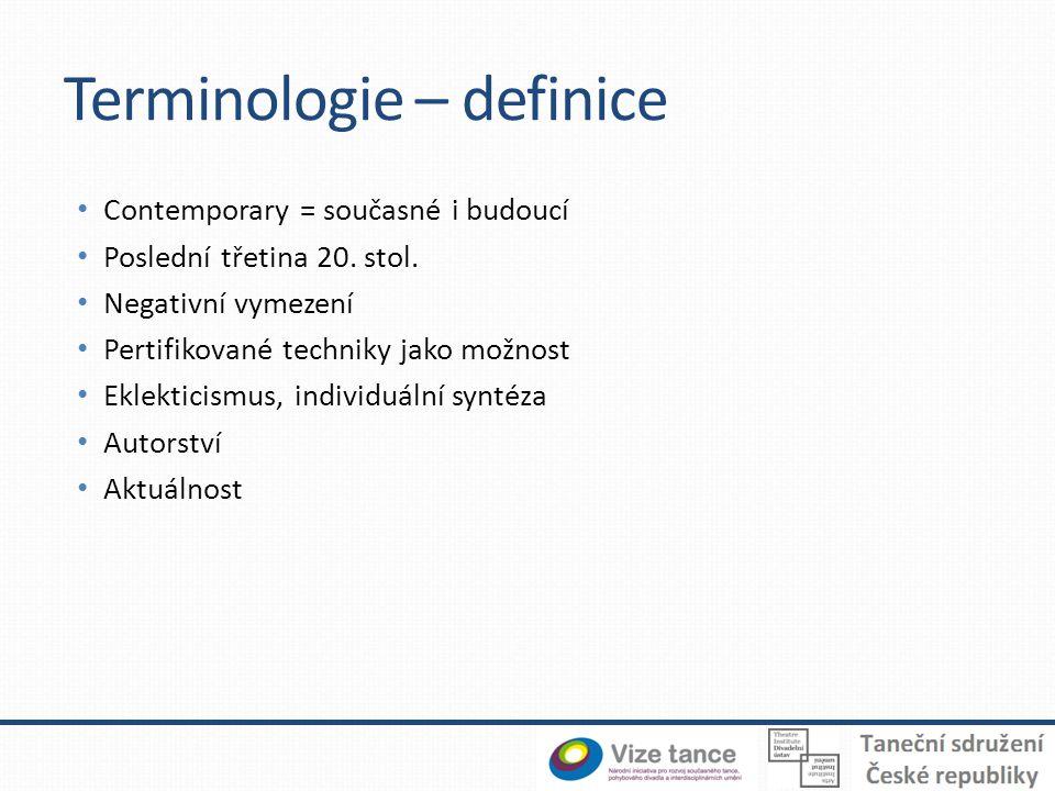 Terminologie – definice Contemporary = současné i budoucí Poslední třetina 20.