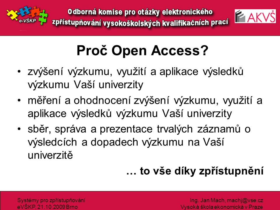 Systémy pro zpřístupňování eVŠKP, 21.10.2009 Brno Ing.