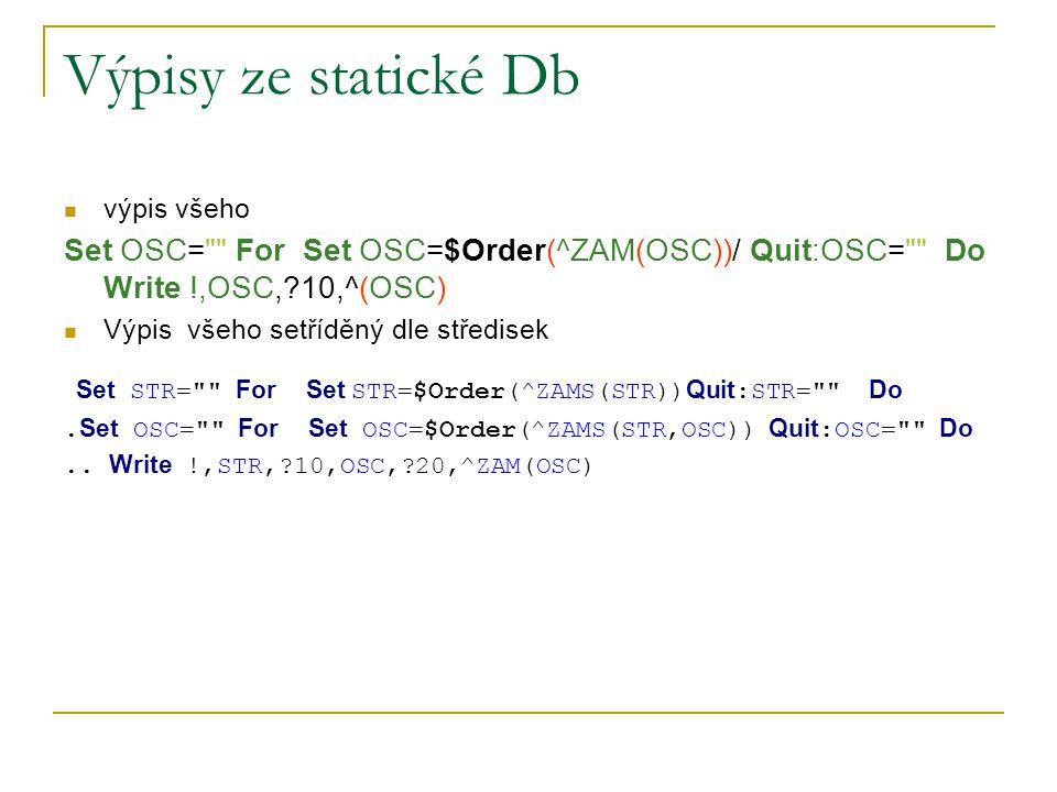 Výpisy ze statické Db výpis všeho Set OSC=
