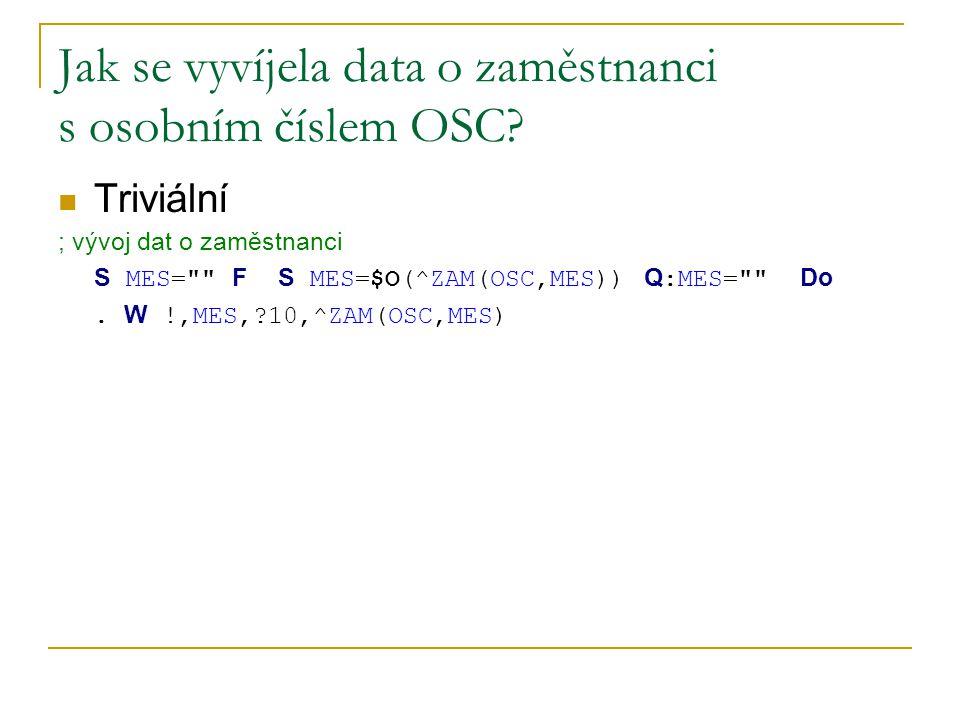 Jak se vyvíjela data o zaměstnanci s osobním číslem OSC? Triviální ; vývoj dat o zaměstnanci S MES=