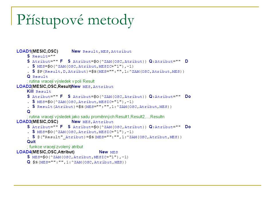 Přístupové metody LOAD1(MESIC,OSC)New Result,MES,Attribut S Result=
