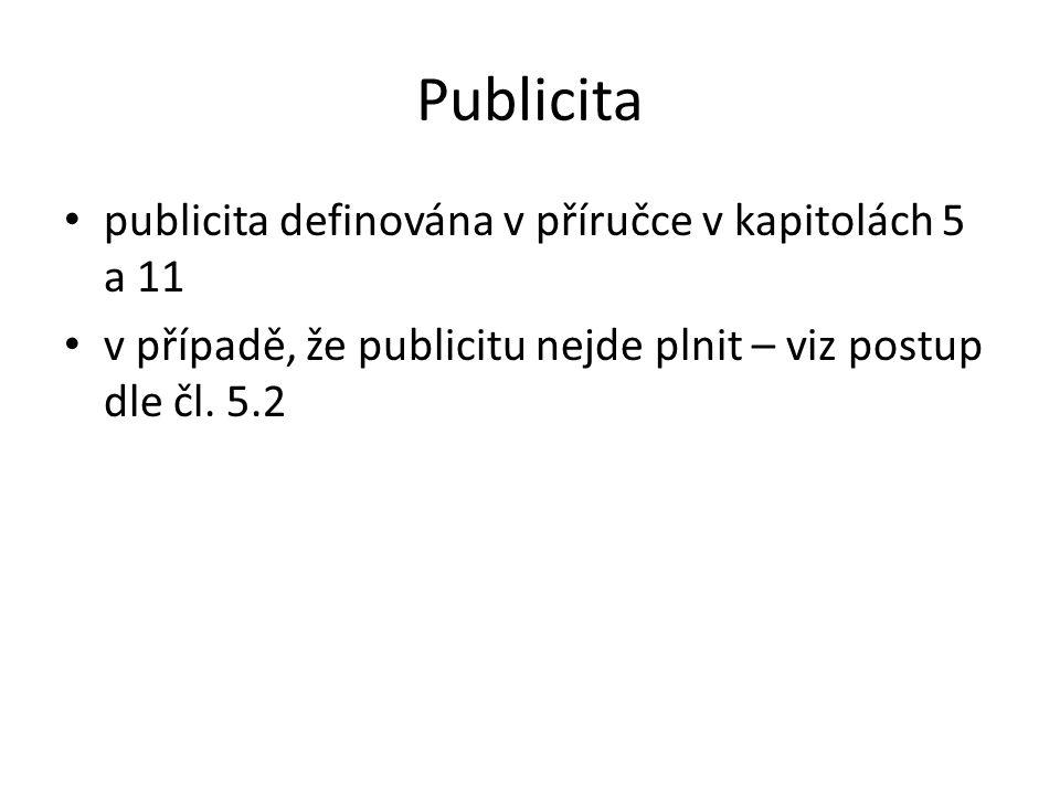 Publicita publicita definována v příručce v kapitolách 5 a 11 v případě, že publicitu nejde plnit – viz postup dle čl. 5.2