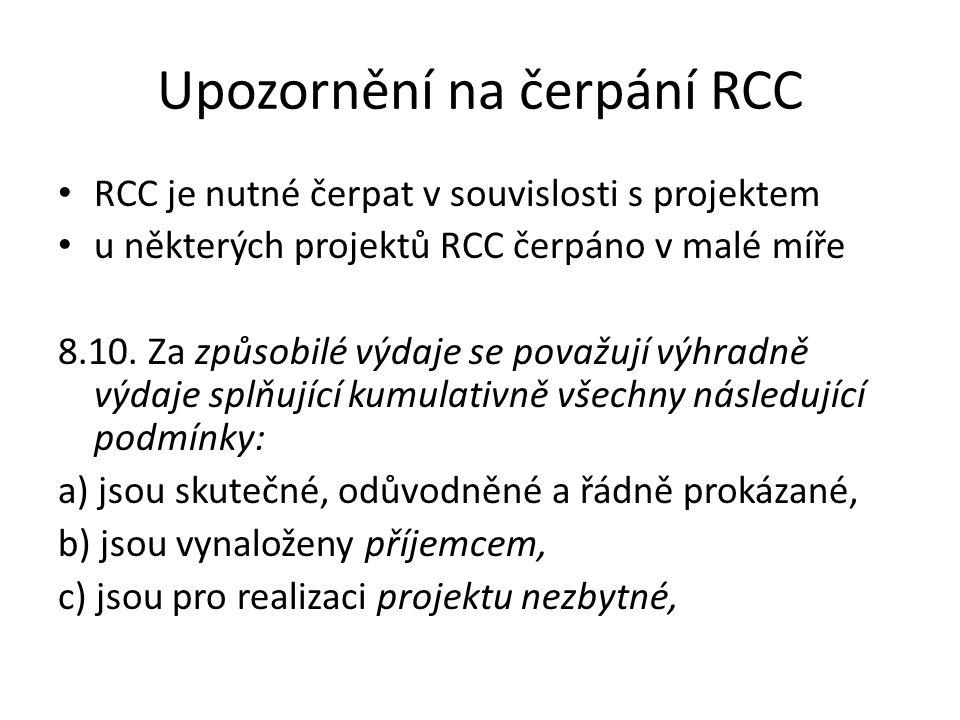 Upozornění na čerpání RCC RCC je nutné čerpat v souvislosti s projektem u některých projektů RCC čerpáno v malé míře 8.10. Za způsobilé výdaje se pova